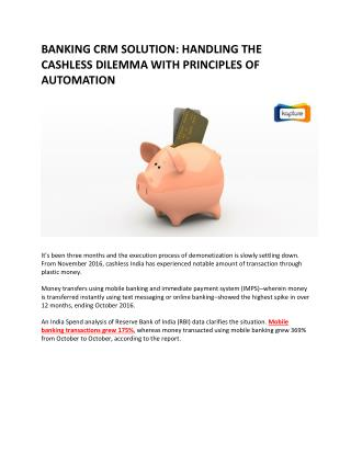Banking CRM Solution: Handling the Cashless Dilemma with Principles of Automation
