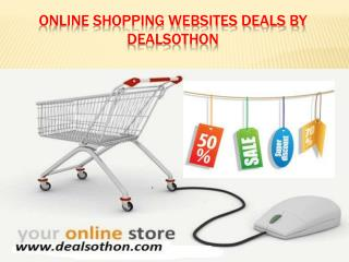 Online shopping websites deals by Dealsothon