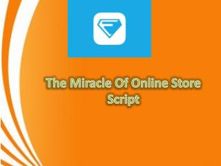The Miracle Of Online Store Script