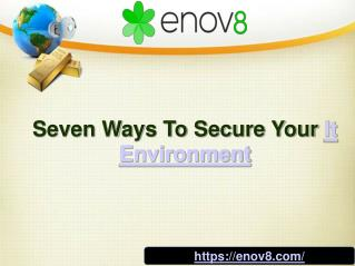 Seven Ways To Secure Your It Environment