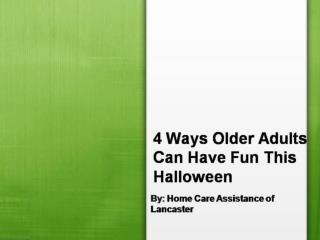 4 Ways Older Adults Can Have Fun This Halloween