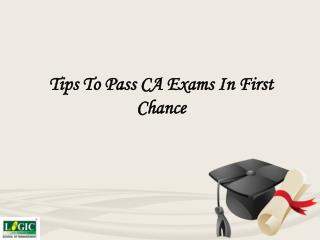 Tips to Pass CA Exams in First Chance