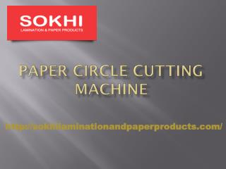 Paper Circle Cutting Machine-sokhilaminationandpaperproducts.com- Dog Chuck Manufacturer - Paper Slitting Machine