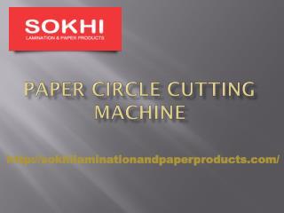 Paper Circle Cutting Machine-sokhilaminationandpaperproducts.com- Dog Chuck Manufacturer- Paper Slitting Machine