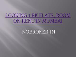 1 rk Flat on Rent in Mumbai without Brokerage