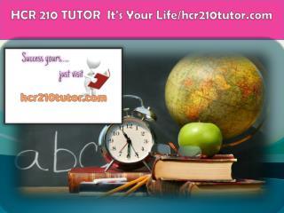 HCR 210 TUTOR  It's Your Life/hcr210tutor.com