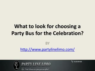 What to look for choosing a Party Bus for the Celebration?