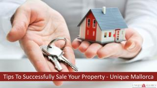 Tips to Successfully Sale Your Property - Unique Mallorca