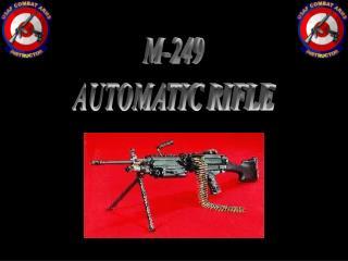 M-249  AUTOMATIC RIFLE