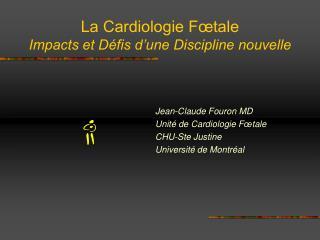 La Cardiologie F tale Impacts et D fis d une Discipline nouvelle