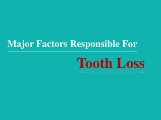 Major Factors Responsible For Tooth Loss