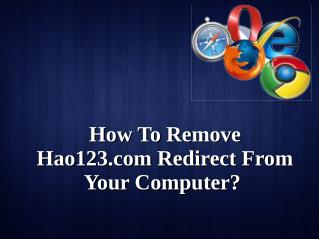 How To Remove Hao123.com Redirect From Your Computer?