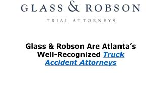 Glass & Robson Are Atlanta's Well-Recognized Truck Accident Attorneys