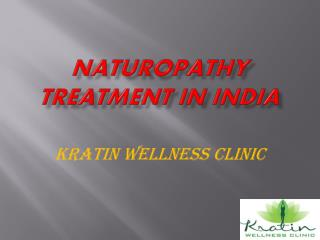 Naturopathy Treatment in India at Kratin Wellness Clinic