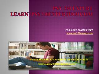 psy 330 expert Learn/psy330expertdotcom