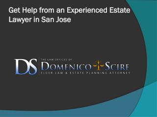 Get Help from an Experienced Estate Lawyer in San Jose