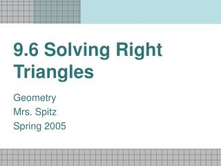 9.6 Solving Right Triangles