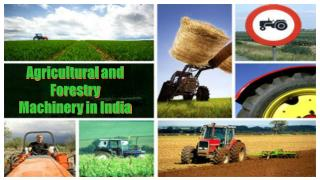 Agricultural and Forestry Machinery in India