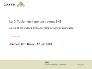 La Diffusion en ligne des revues SHS   Cairn et les autres sites