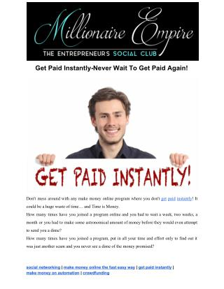 Get Paid Instantly-Never Wait To Get Paid Again!