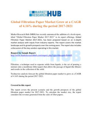 Global Filtration Paper Market Grow at a CAGR of 4.16% during the period 2017-2021