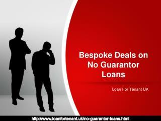 Bespoke Deals on No Guarantor Loans