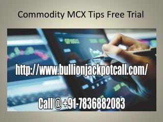 Commodity MCX Tips Free Trial