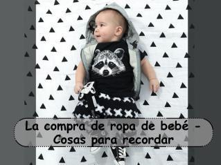 La compra de ropa de bebé- cosas para recordar
