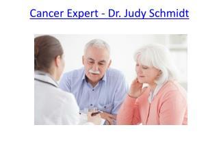 Cancer Expert - Dr. Judy Schmidt