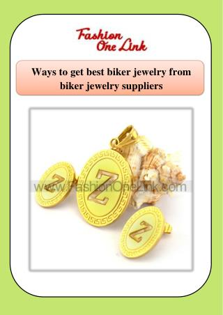Ways to get best biker jewelry from biker jewelry suppliers