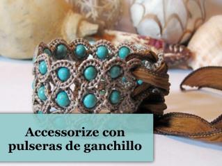 Accessorize con pulseras de ganchillo