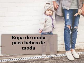 Ropa de moda para bebés de moda