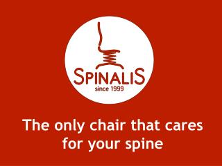SpinaliS is the Only Chair That Cares for Your Spine