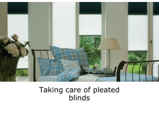 How to take care of pleated blinds
