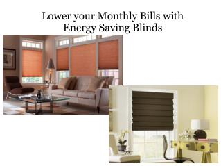 Lower your monthly bills with energy saving blinds