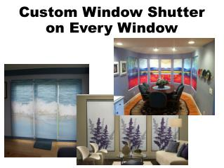 Custom window shutter on every window