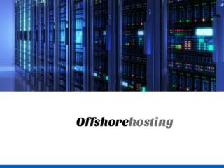 Offshore hosting reviews