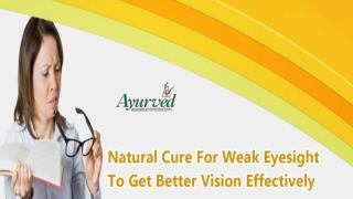 Natural Cure For Weak Eyesight To Get Better Vision Effectively
