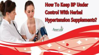 How To Keep BP Under Control With Herbal Hypertension Supplements?