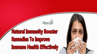Natural Immunity Booster Remedies To Improve Immune Health Effectively