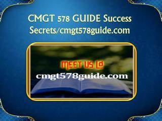 CMGT 578 GUIDE Success Secrets/cmgt578guide.com