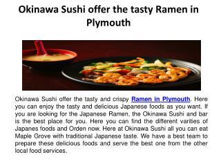 Okinawa Sushi offer the tasty Ramen in Plymouth
