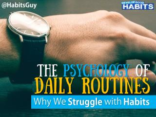The Psychology of Daily Routines: Why We Struggle with Habits