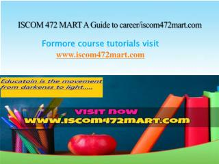 ISCOM 472 MART A Guide to career/iscom472mart.com