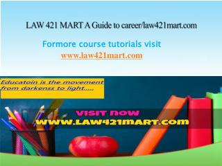 LAW 421 MART A Guide to career/law421mart.com