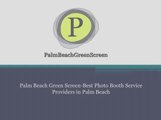 Palm Beach Green Screen-Best Photo Booth Service Providers in Palm Beach