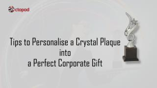 Tips To Personalise A Crystal Plaque Into A Perfect Corporate Gift