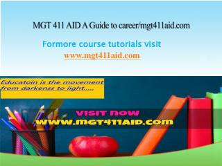MGT 411 AID A Guide to career/mgt411aid.com