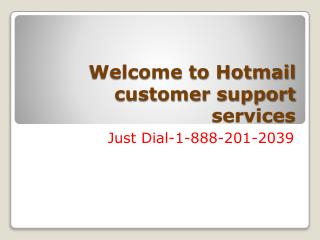 How to get Instant result through Hotmail Customer Support Services