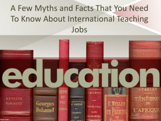 A Few Myths and Facts That You Need To Know About International Teaching Jobs